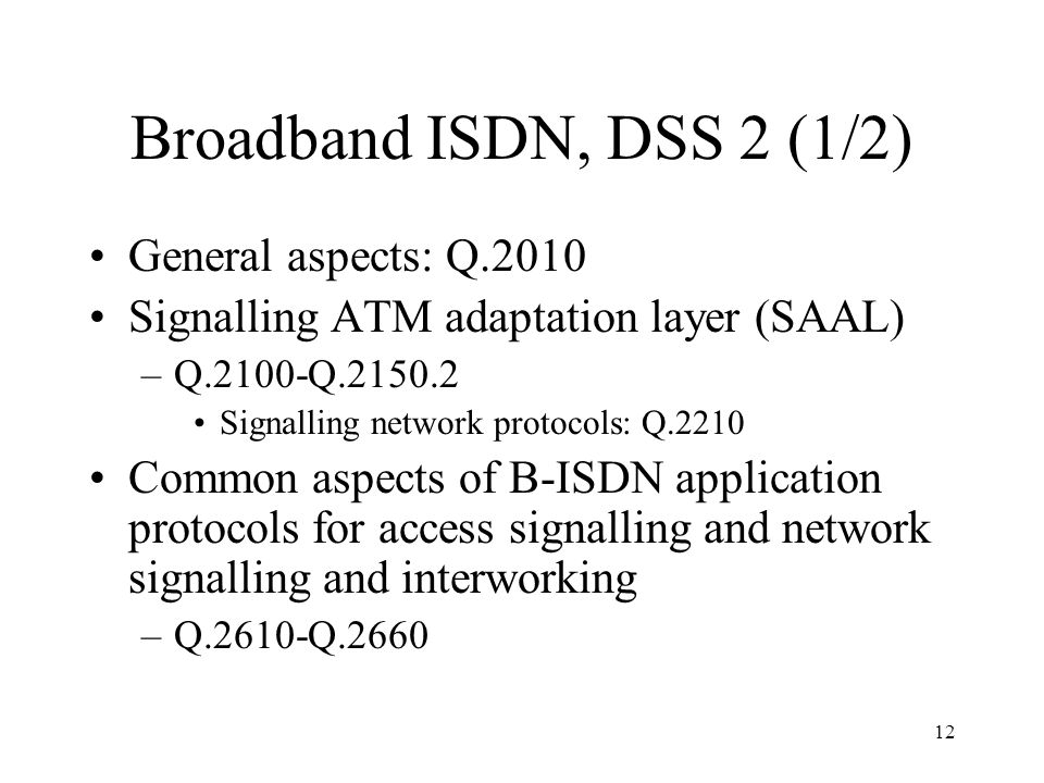 Broadband ISDN, DSS 2 (1/2) General aspects: Q.2010