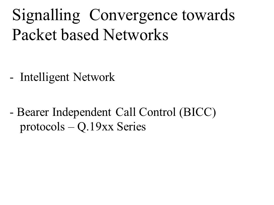 Signalling Convergence towards Packet based Networks