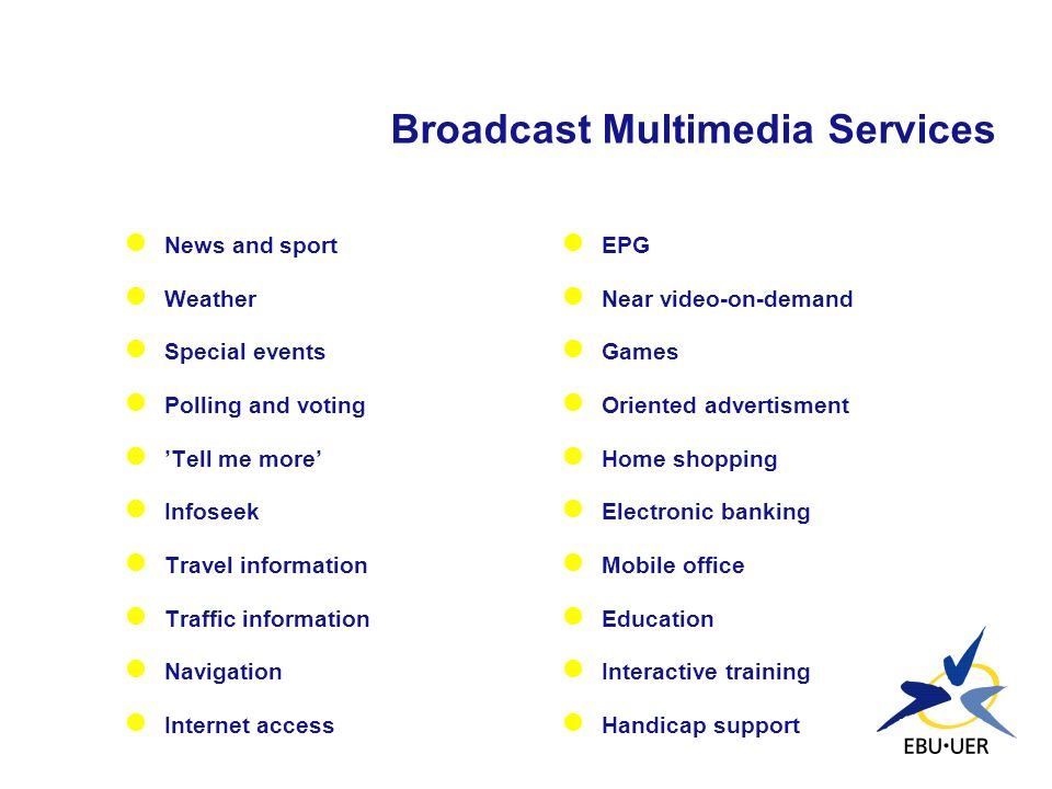 Broadcast Multimedia Services