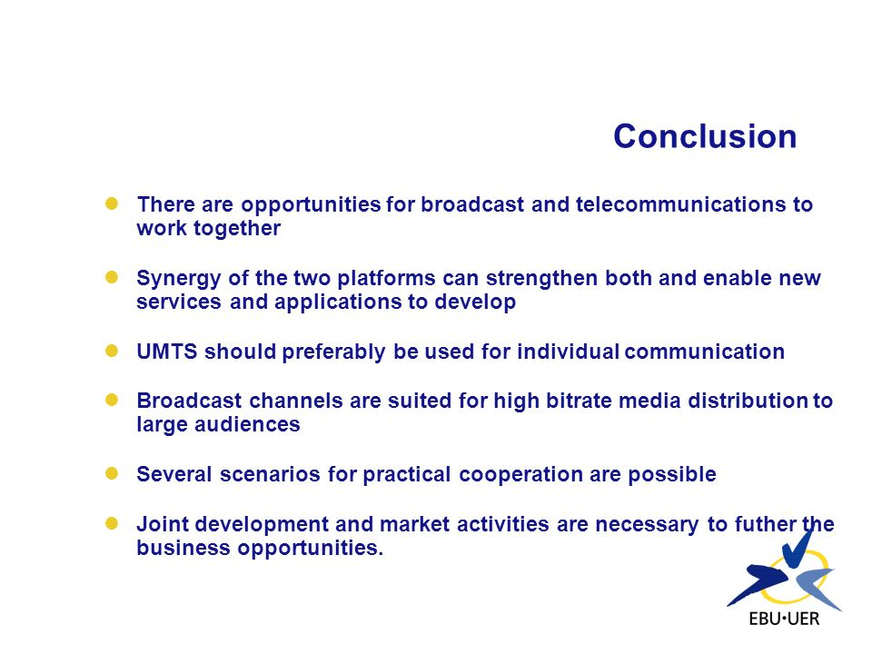 Conclusion There are opportunities for broadcast and telecommunications to work together.