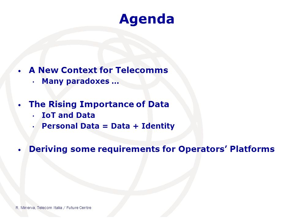 Agenda A New Context for Telecomms The Rising Importance of Data