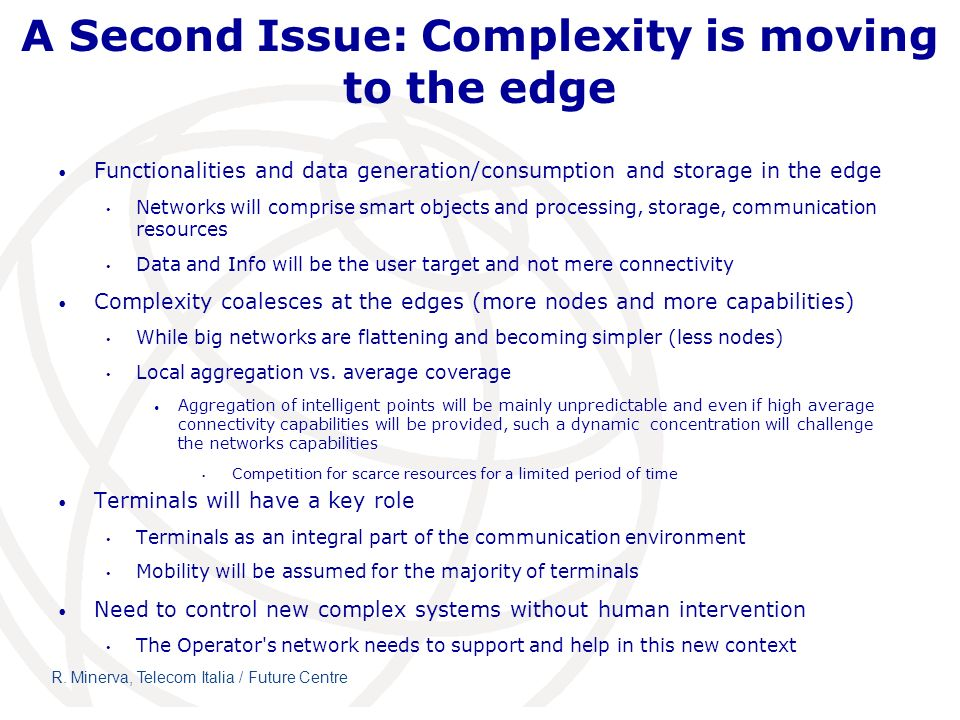 A Second Issue: Complexity is moving to the edge