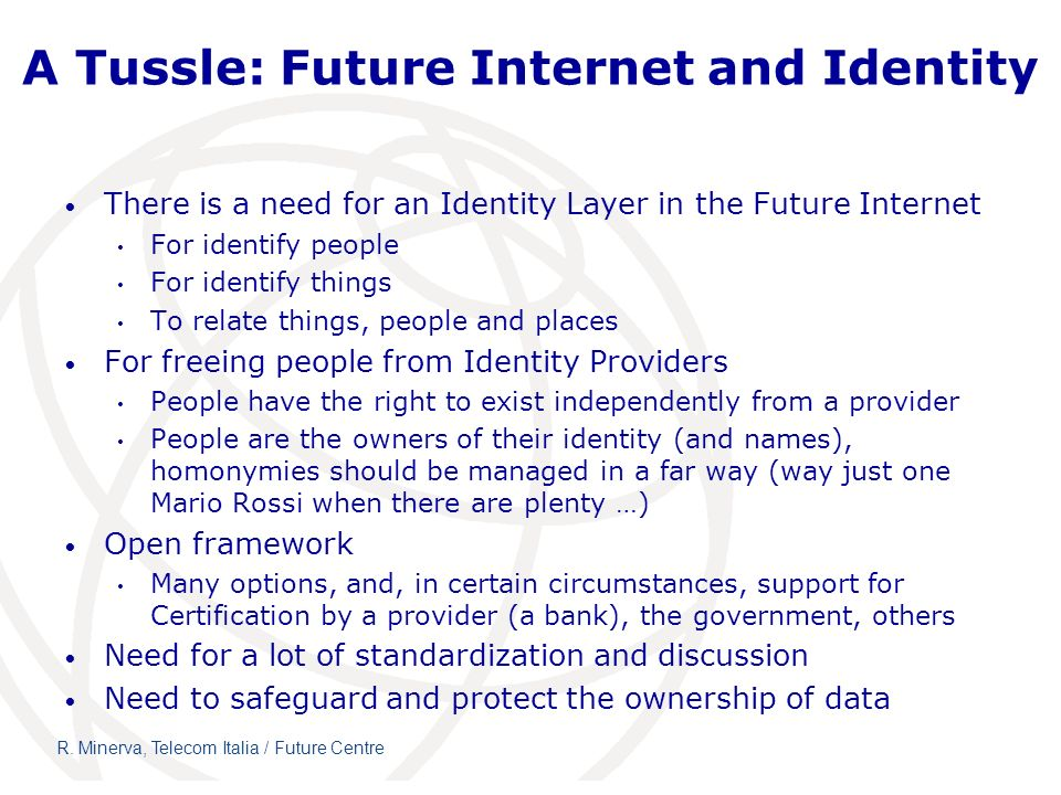 A Tussle: Future Internet and Identity