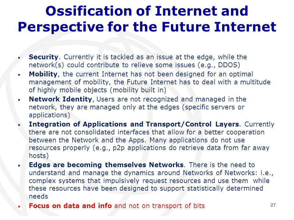 Ossification of Internet and Perspective for the Future Internet