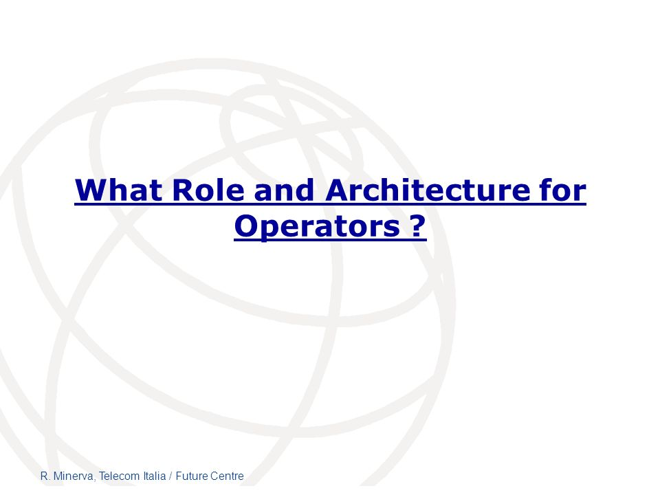 What Role and Architecture for Operators
