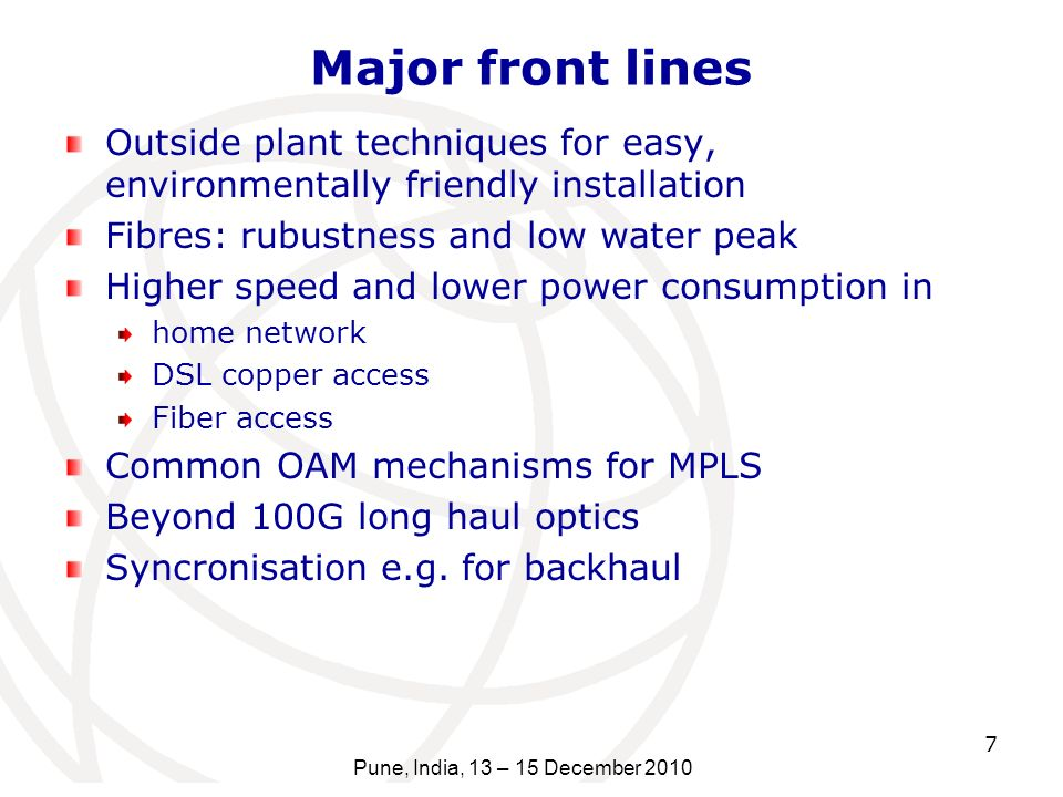 Major front lines Outside plant techniques for easy, environmentally friendly installation. Fibres: rubustness and low water peak.