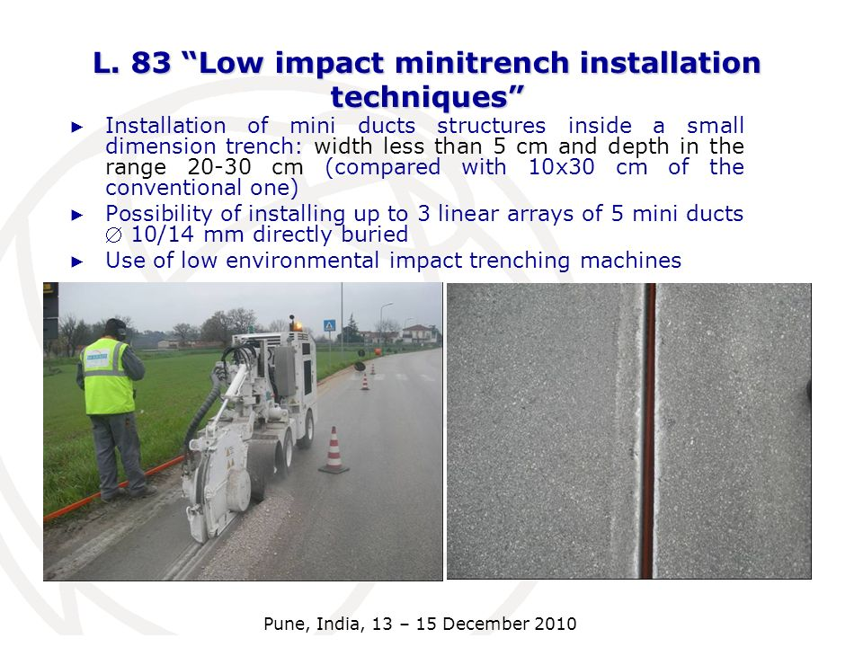 L. 83 Low impact minitrench installation techniques