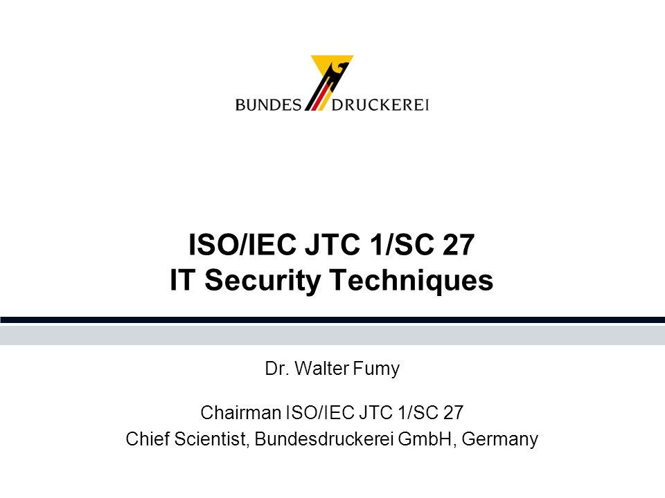 ISO/IEC JTC 1/SC 27 IT Security Techniques