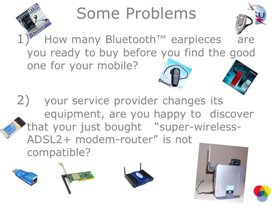 Some Problems 1) How many Bluetooth™ earpieces are you ready to buy before you find the good one for your mobile