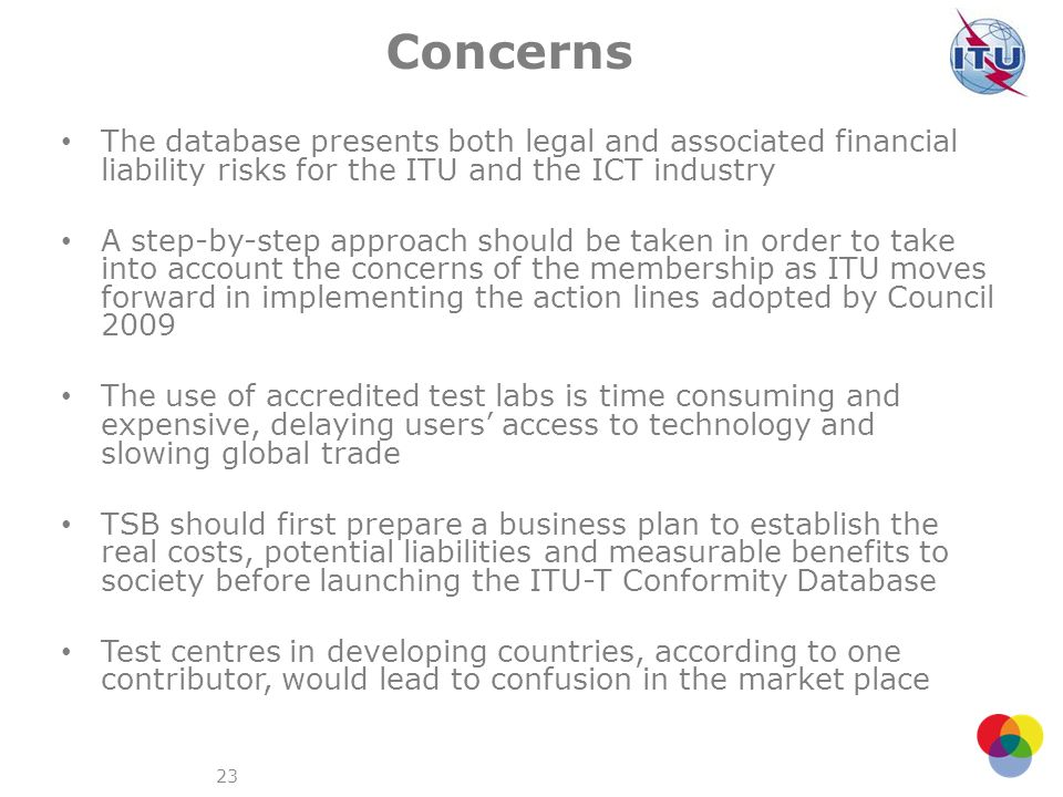 Concerns The database presents both legal and associated financial liability risks for the ITU and the ICT industry.