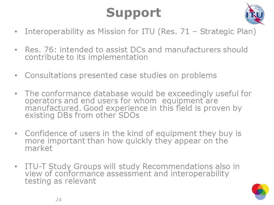 Support Interoperability as Mission for ITU (Res. 71 – Strategic Plan)