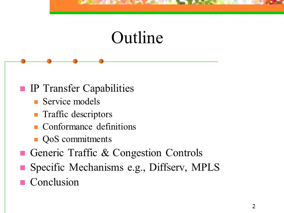 Outline IP Transfer Capabilities Generic Traffic & Congestion Controls
