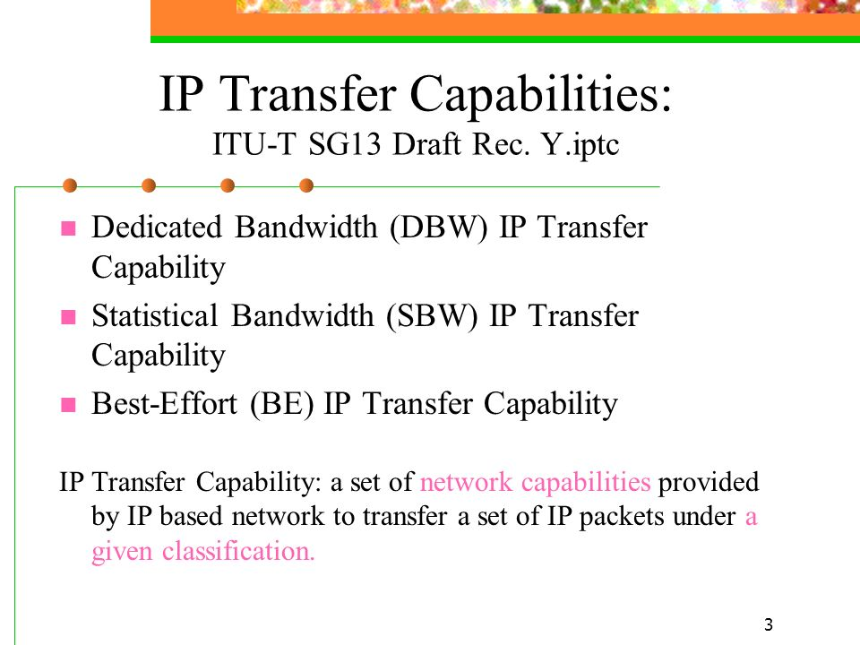 IP Transfer Capabilities: ITU-T SG13 Draft Rec. Y.iptc