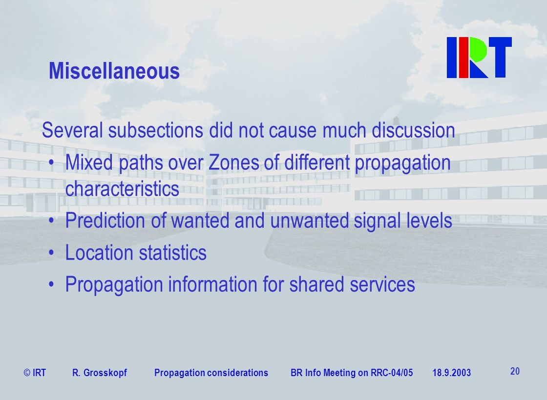 Miscellaneous Several subsections did not cause much discussion