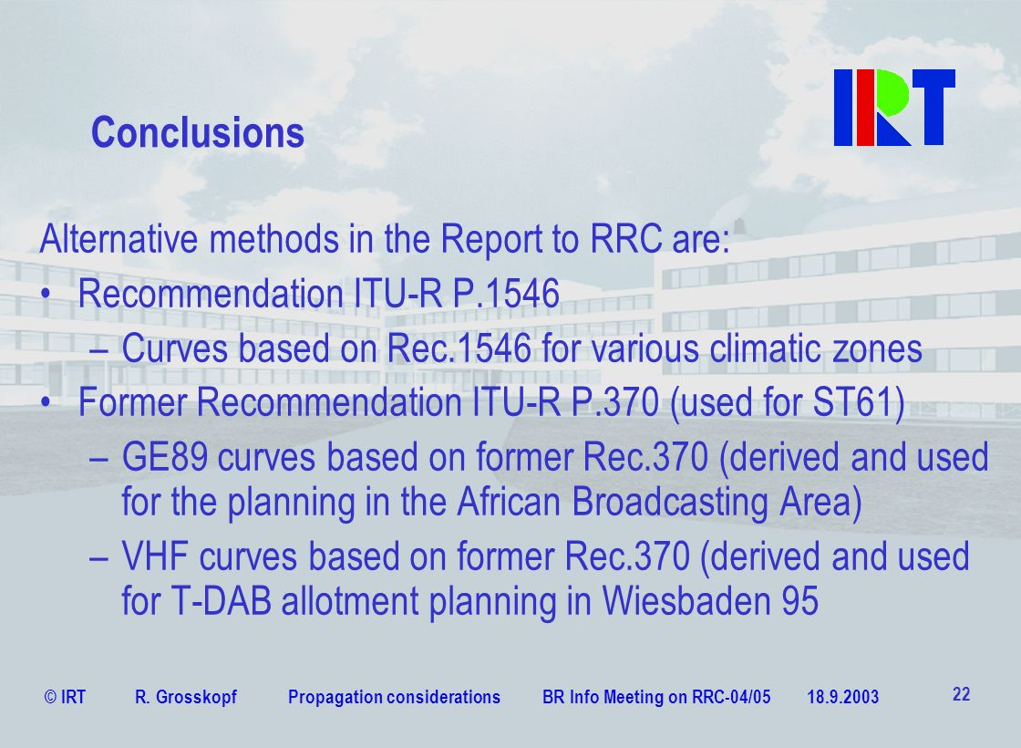 Conclusions Alternative methods in the Report to RRC are: