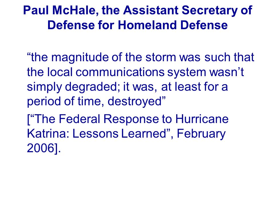 Paul McHale, the Assistant Secretary of Defense for Homeland Defense