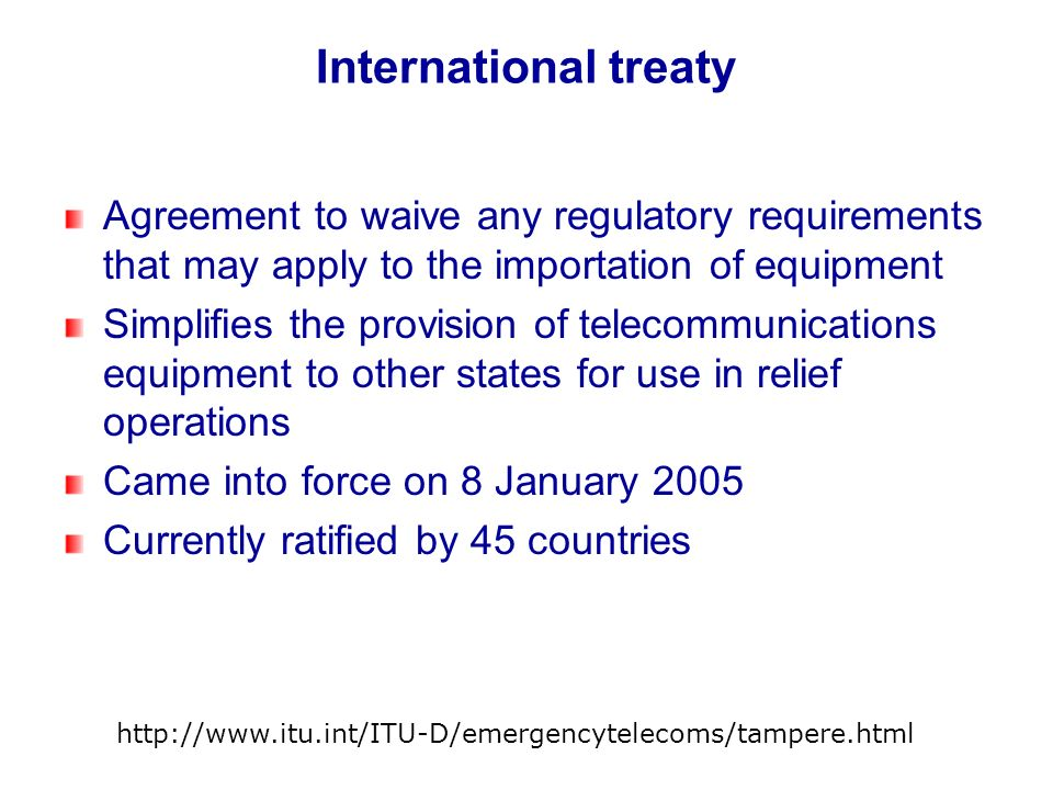 International treaty Agreement to waive any regulatory requirements that may apply to the importation of equipment.