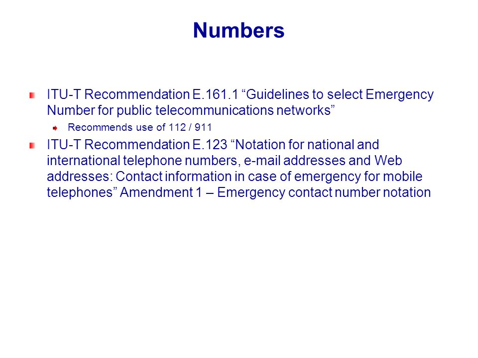 Numbers ITU-T Recommendation E Guidelines to select Emergency Number for public telecommunications networks