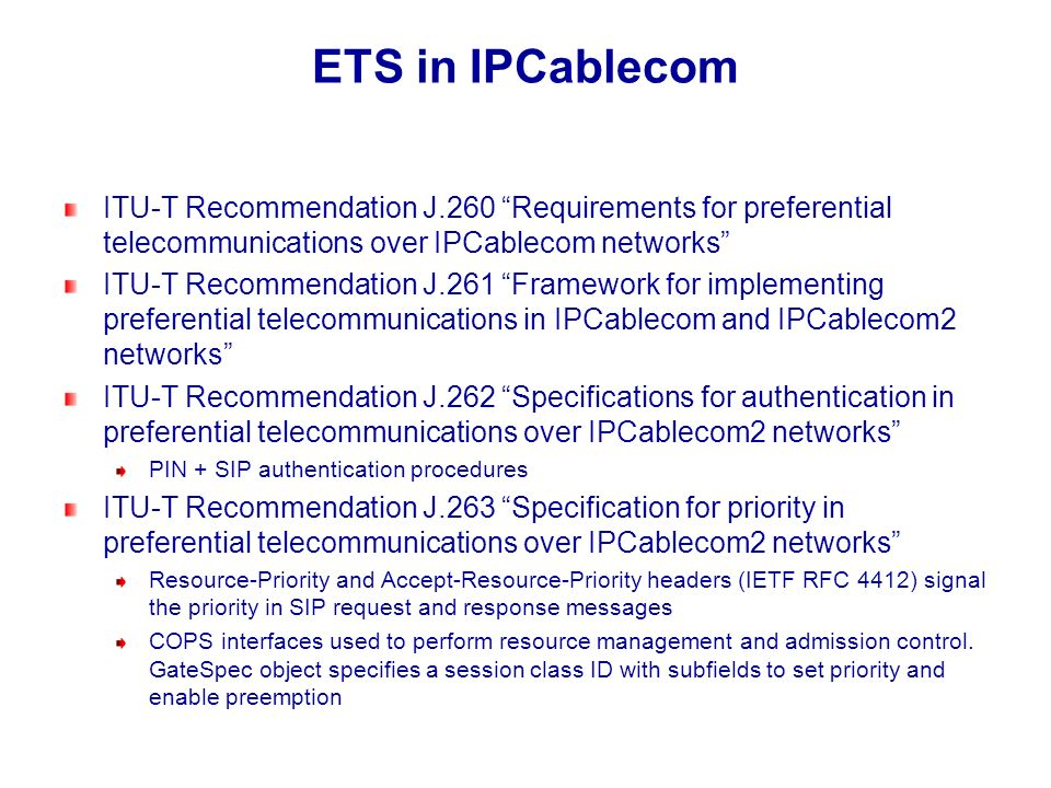 ETS in IPCablecom ITU-T Recommendation J.260 Requirements for preferential telecommunications over IPCablecom networks