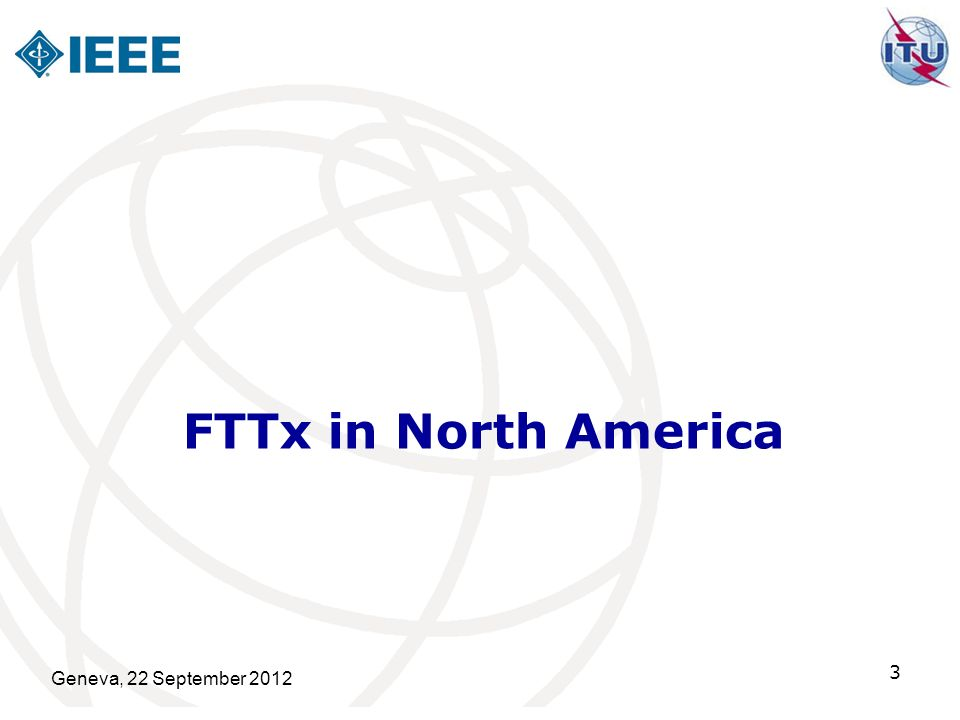 FTTx in North America Geneva, 22 September 2012