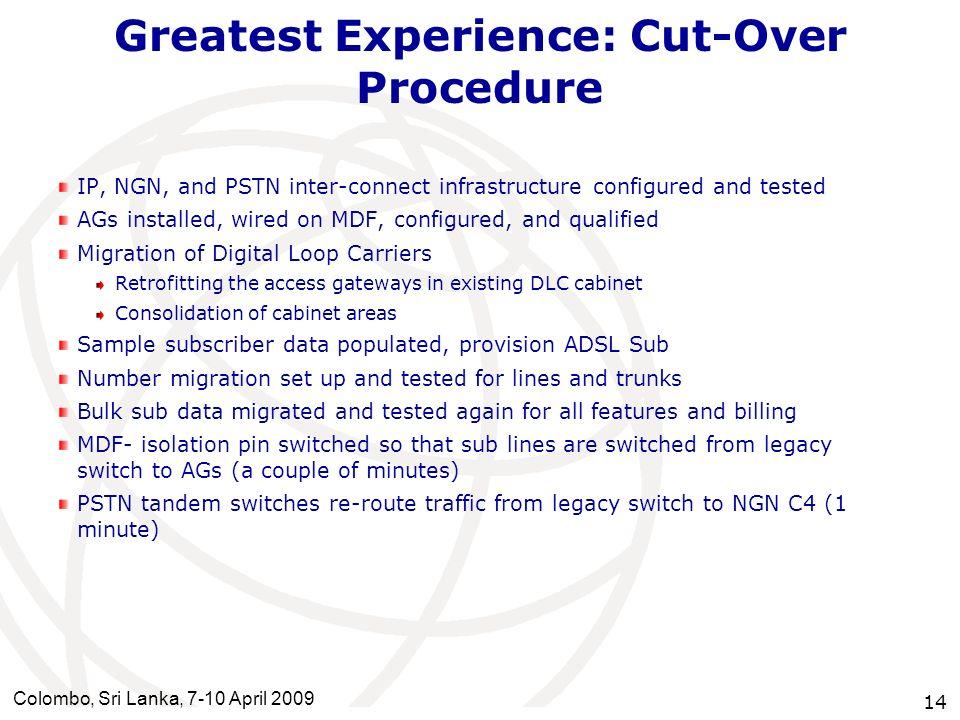 Greatest Experience: Cut-Over Procedure