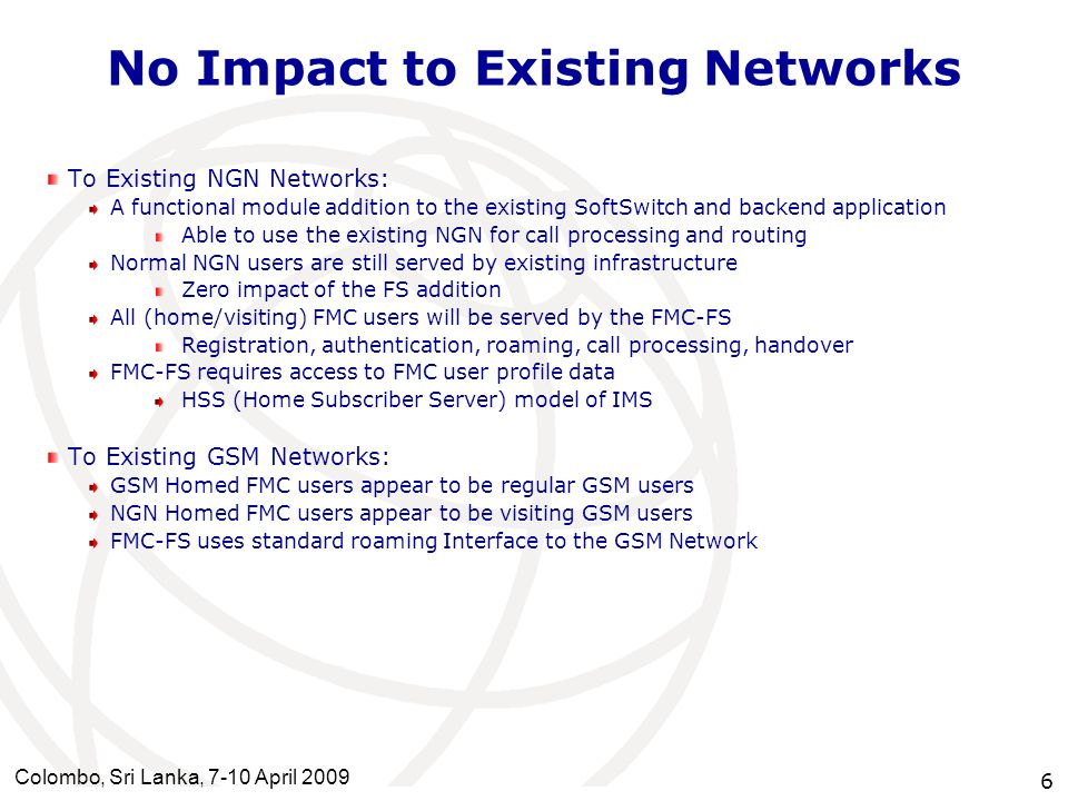 No Impact to Existing Networks