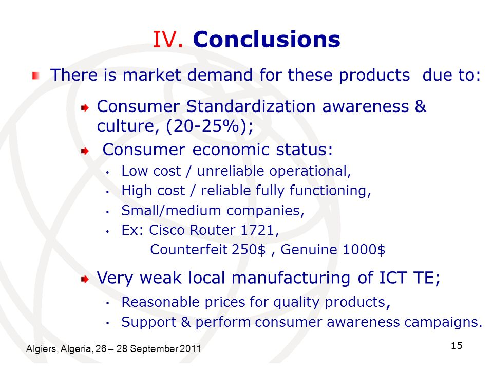 IV. Conclusions There is market demand for these products due to: