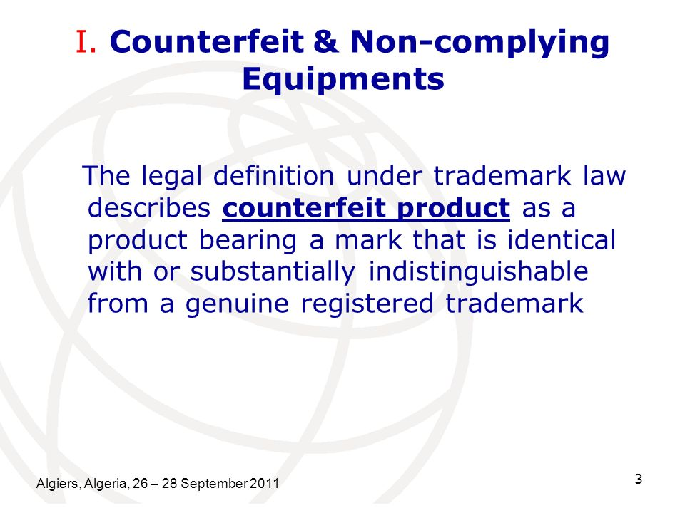 I. Counterfeit & Non-complying Equipments
