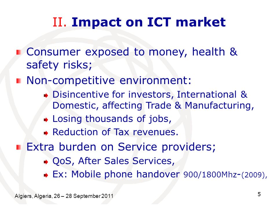II. Impact on ICT market Consumer exposed to money, health & safety risks; Non-competitive environment: