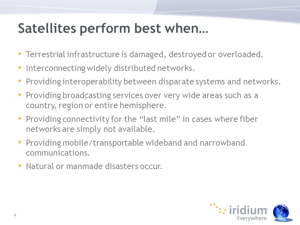 Satellites perform best when…