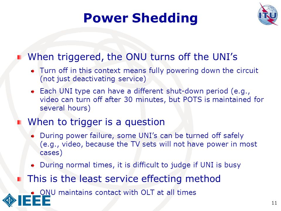 Power Shedding When triggered, the ONU turns off the UNI's