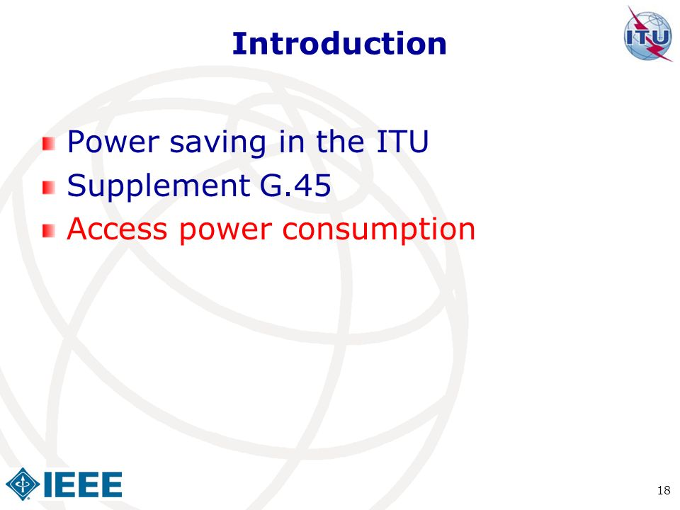 Introduction Power saving in the ITU Supplement G.45 Access power consumption