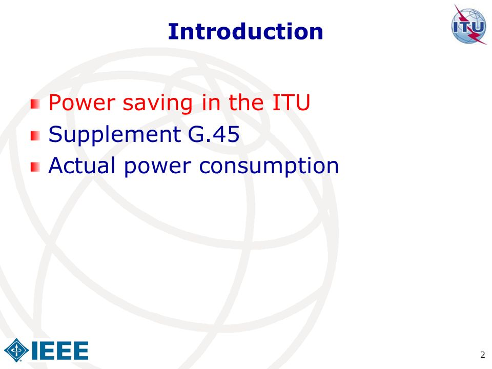 Introduction Power saving in the ITU Supplement G.45 Actual power consumption