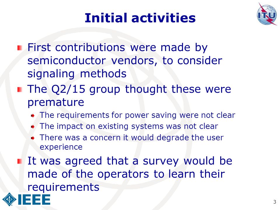 Initial activities First contributions were made by semiconductor vendors, to consider signaling methods.