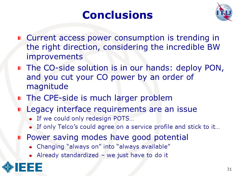 Conclusions Current access power consumption is trending in the right direction, considering the incredible BW improvements.