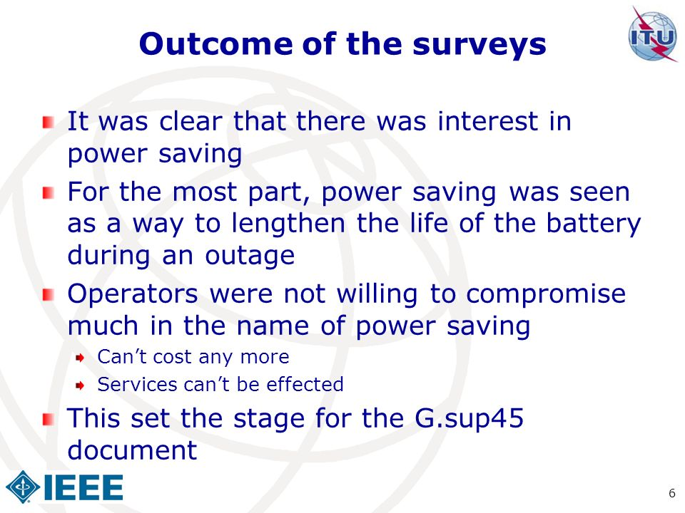 Outcome of the surveys It was clear that there was interest in power saving.