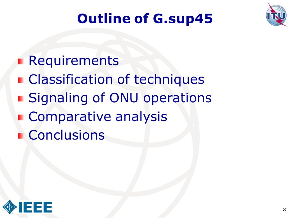 Outline of G.sup45 Requirements. Classification of techniques. Signaling of ONU operations. Comparative analysis.