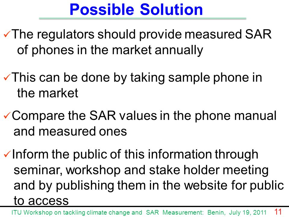 Possible Solution The regulators should provide measured SAR