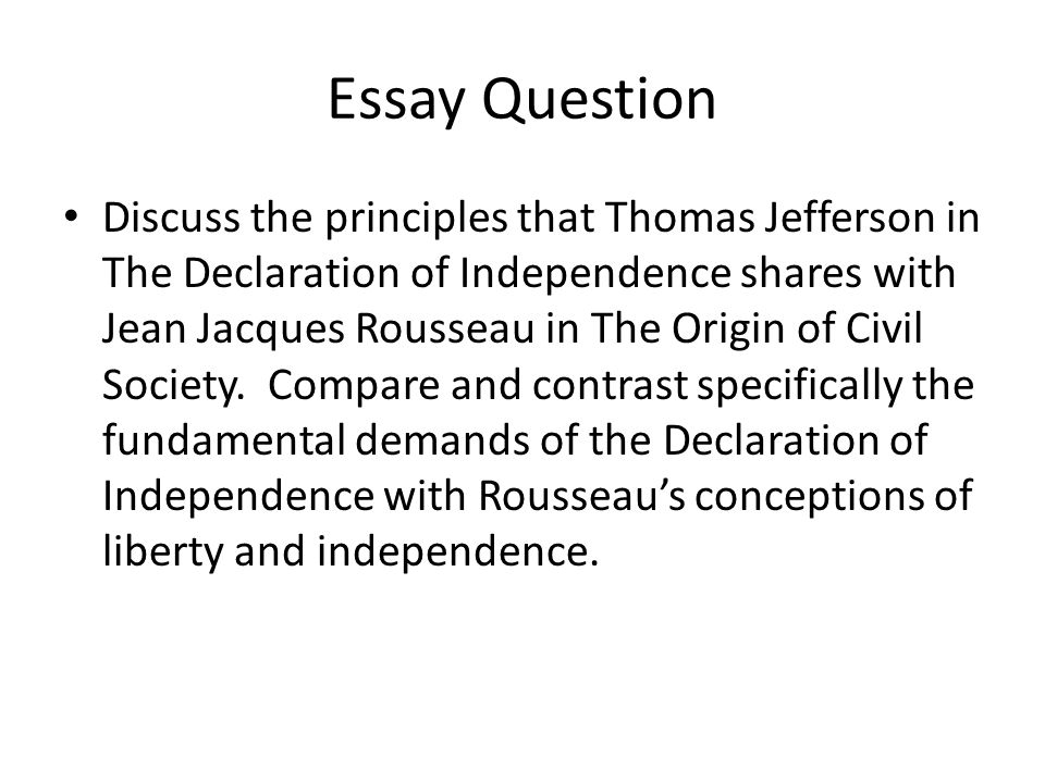 comparing jeffersons declaration of independence to rousseaus the origin of civil society Bulletin - university of dallas  address, telephone listing, e-mail address, date and place of origin or  see the busi- major declaration ness and economics.