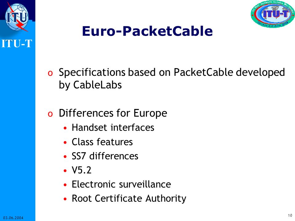 Euro-PacketCableSpecifications based on PacketCable developed by CableLabs. Differences for Europe.