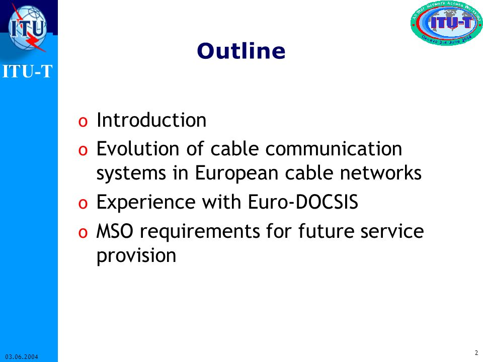 OutlineIntroduction. Evolution of cable communication systems in European cable networks. Experience with Euro-DOCSIS.