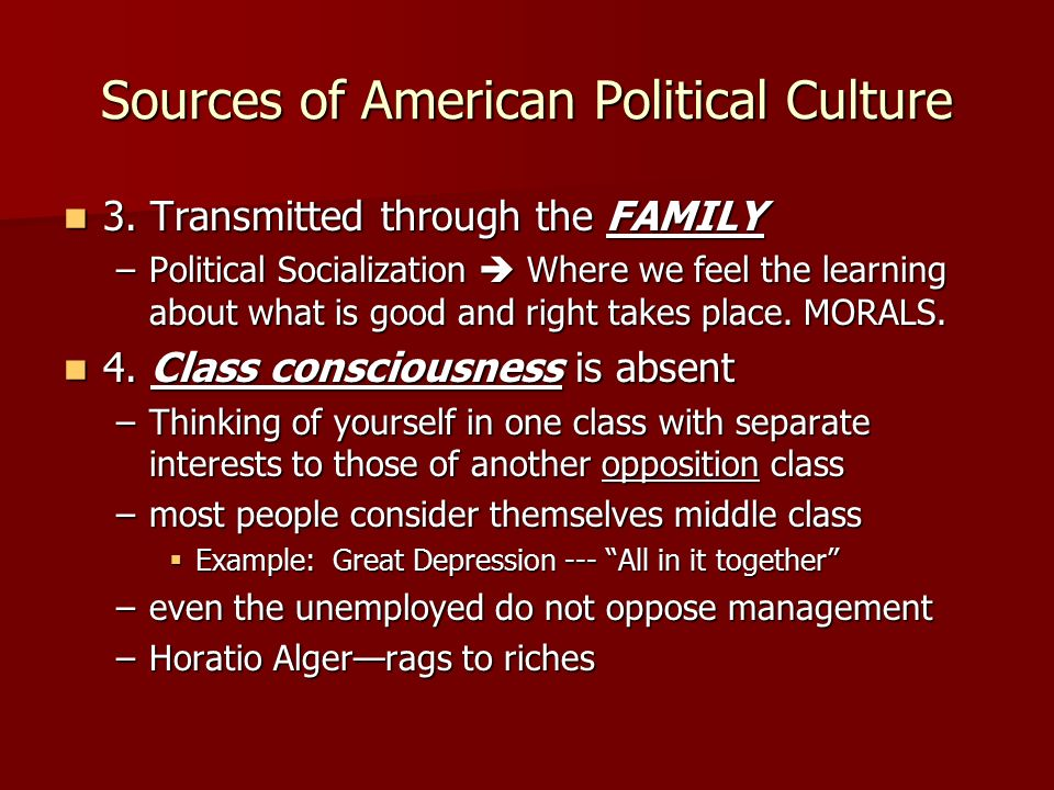 socialization of american culture Chapter 3: political culture and political socialization i political culture a citizens orientations toward the political system, political and policymaking process and policy outputs and outcomes (or the distribution of orientations toward political objects.