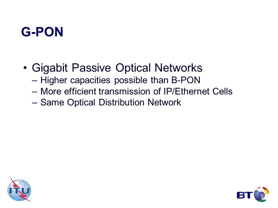 G-PON Gigabit Passive Optical Networks