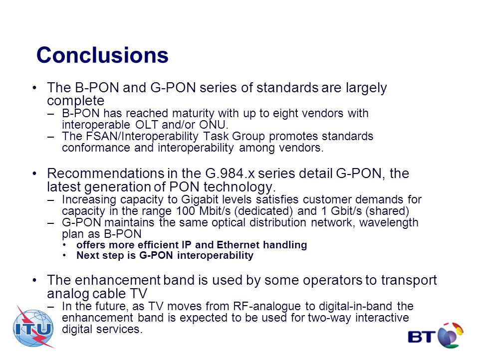 Conclusions The B-PON and G-PON series of standards are largely complete.