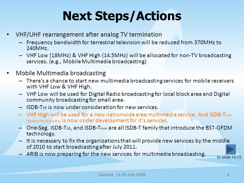 Next Steps/Actions VHF/UHF rearrangement after analog TV termination