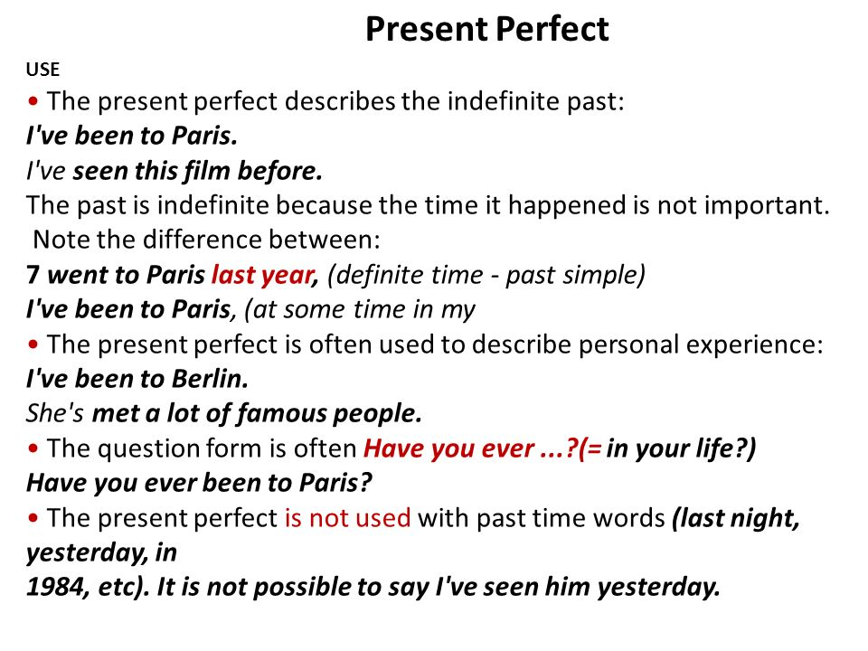 Present Perfect • The present perfect describes the indefinite past: