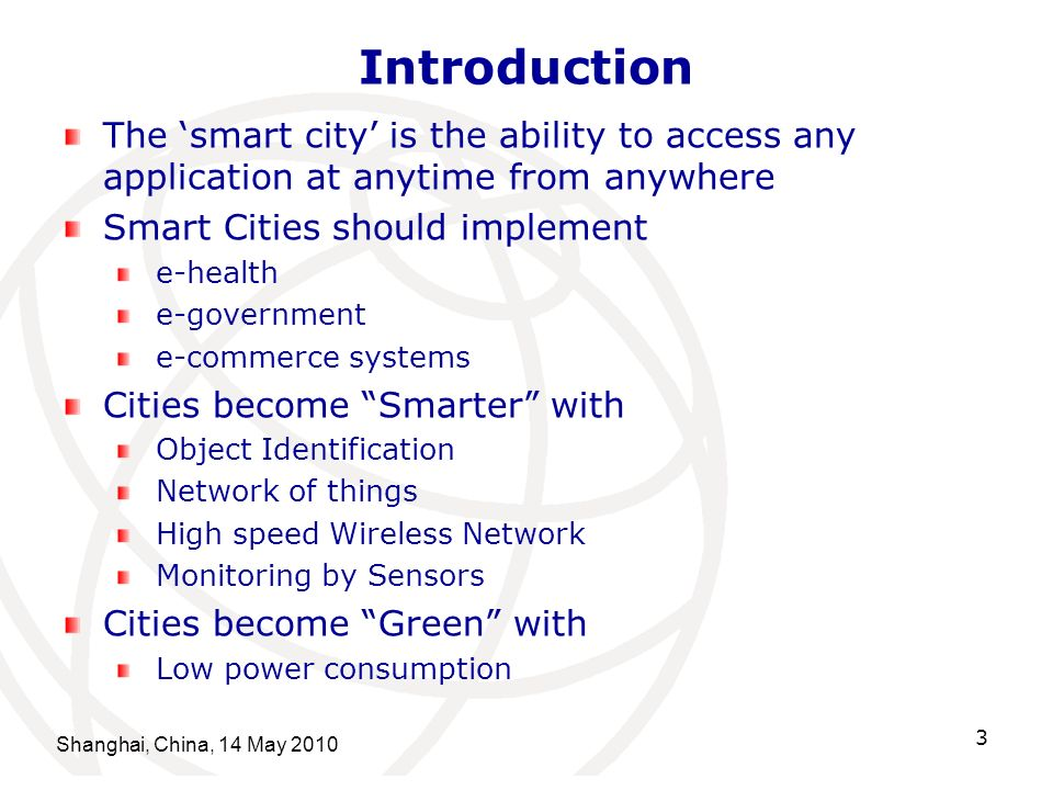 Introduction The 'smart city' is the ability to access any application at anytime from anywhere. Smart Cities should implement.