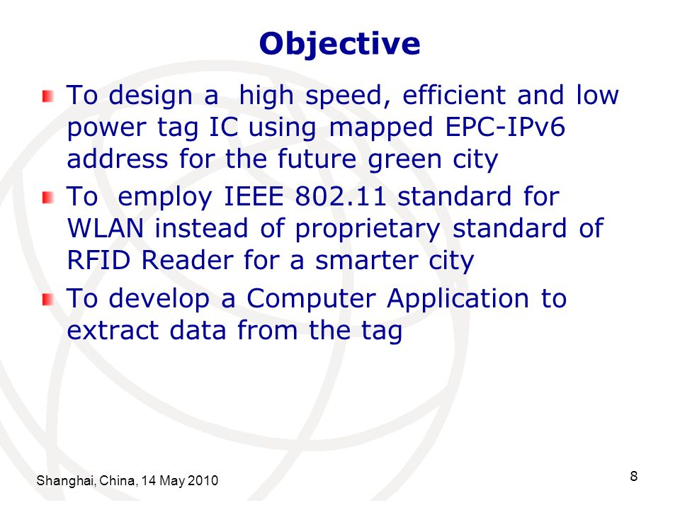 Objective To design a high speed, efficient and low power tag IC using mapped EPC-IPv6 address for the future green city.