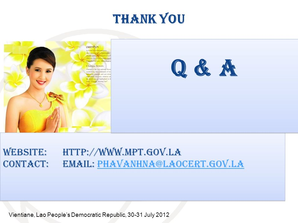 Q & A THANK YOU Website: http://www.mpt.gov.la