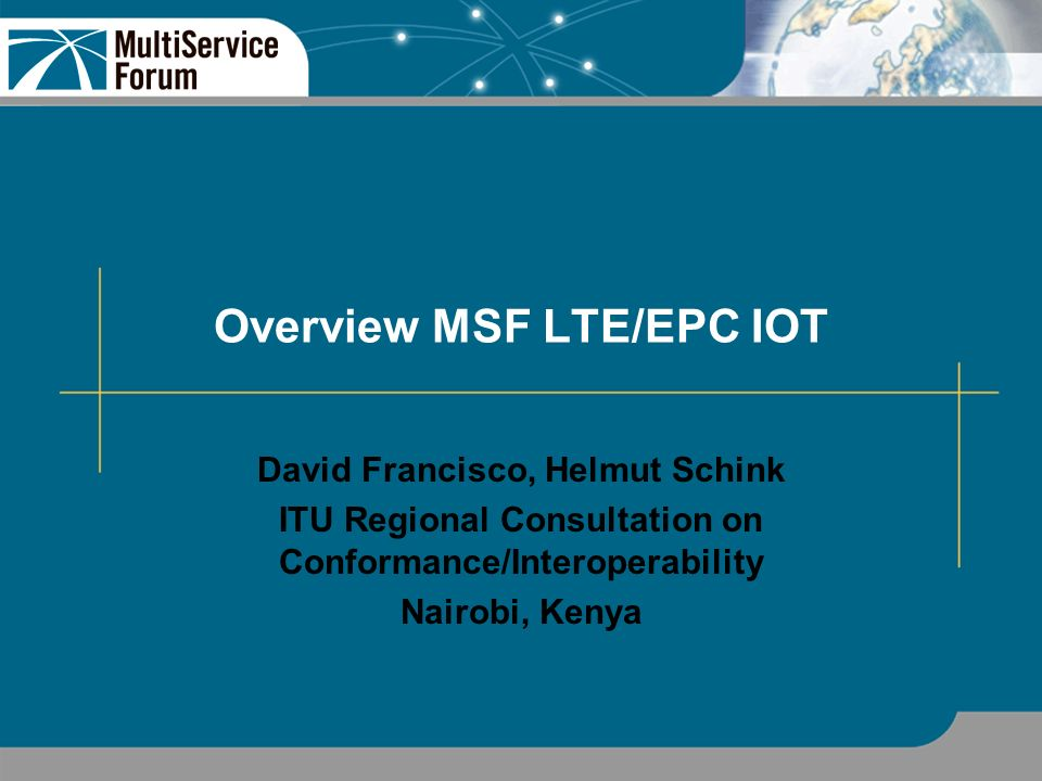 Overview MSF LTE/EPC IOT